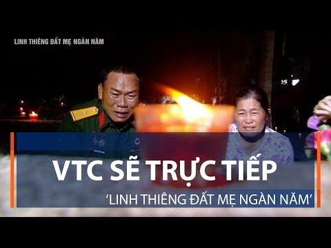 VTC sẽ trực tiếp 'Linh thiêng đất mẹ ngàn năm' | VTC1 - Thời lượng: 3 phút, 44 giây.