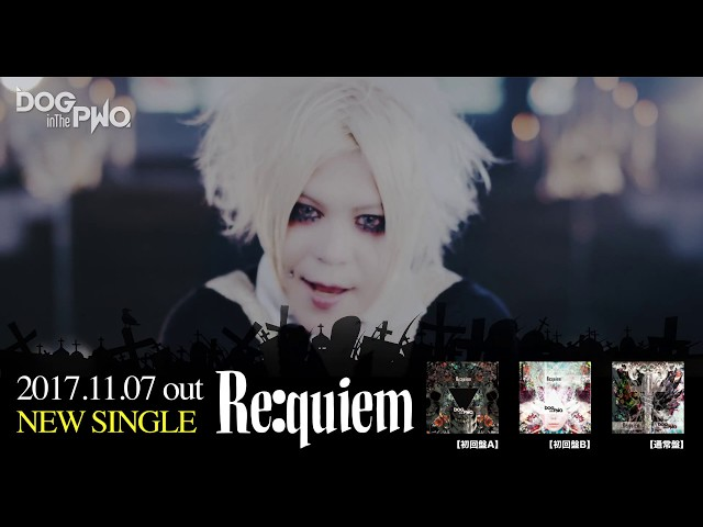 DOG inThePWO「Re:quiem」Music Clip