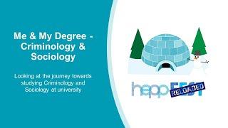 Me & My Degree – Criminology & Sociology