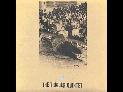 The Trigger Quintet - Kill Me Before I Die