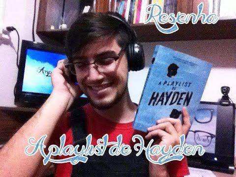 A PLAYLIST DE HAYDEN, Michelle Falkoff | Resenha | Ampulheta de Palavras