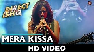 Mera Kissa  Direct Ishq Video song Rajniesh Duggal, Arjun Bijlani & Nidhi Subbaiah