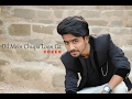 Dil Main Chhupa Loon Ga Cover | By Faizy Bunty video download