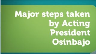 Major steps taken by Acting President Osinbajo