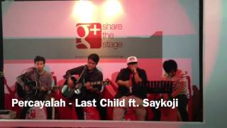 Download Lagu Percayalah - Last Child ft Saykoji Mp3
