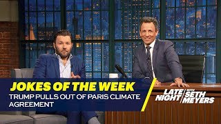 Seth's Favorite Jokes of the Week: Trump Pulls Out of Paris Climate Agreement