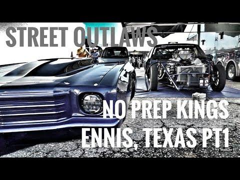 Street Outlaws No Prep Kings - Ennis Texas 2019 pt1