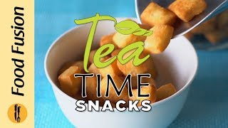 Tea Time snacks by food fusion