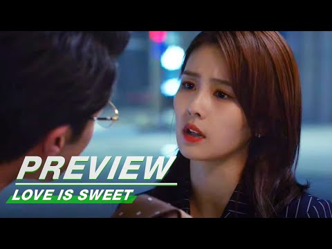 Preview: Love is Sweet EP34 | 半是蜜糖半是伤 | iQIYI
