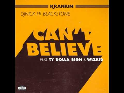 Kranium - Can't Believe Ft. Ty Dolla $ign & WizKid (Clean)