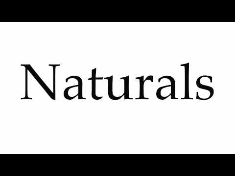 How to Pronounce Naturals