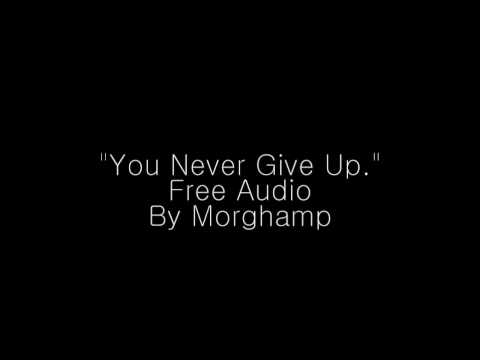 """""""Never Give Up"""" Free Audio"""