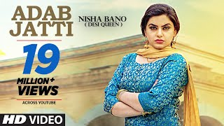Video Adab Jatti (Full Song) Nisha Bano | Latest Punjabi Songs 2017 | T-Series MP3, 3GP, MP4, WEBM, AVI, FLV November 2017