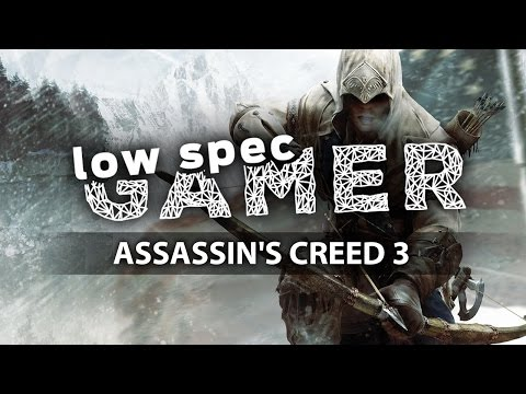 How to play Assassin's Creed 3 on a low end computer