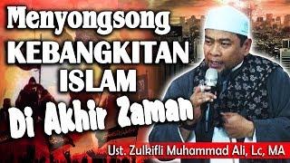 Video Menyongsong Kebangkitan Islam di Akhir Zaman || Ust. Zulkifli Muhammad Ali, Lc MP3, 3GP, MP4, WEBM, AVI, FLV Desember 2018