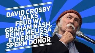 <b>David Crosby</b> Talks Feud With Graham Nash + Being Melissa Etheridges Sperm Donor