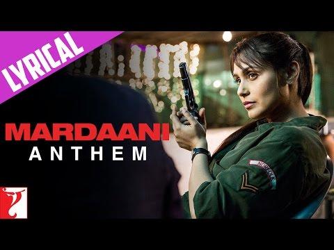 Video Lyrical: Mardaani Anthem with Lyrics | Mardaani | Rani Mukerji | Kausar Munir download in MP3, 3GP, MP4, WEBM, AVI, FLV January 2017