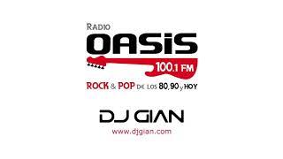 DJ GIAN - RADIO OASIS MIX 24 (Pop Rock Español - Ingles 80's)