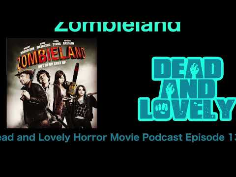 131 Zombieland (2009): Dead and Lovely Horror Movie Podcast