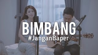 Download Lagu #JanganBaper Melly Goeslaw - Bimbang (Cover) Mp3