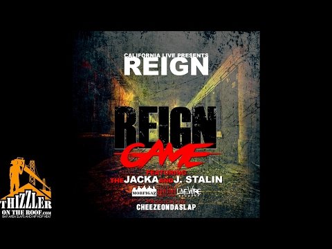 Reign ft. The Jacka & J. Stalin - Reign Game (Prod. CheezeOnDaSlap) [Thizzler.com Exclusive]