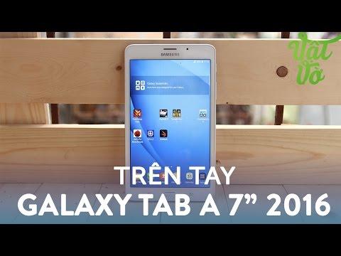 Vật Vờ| Trên tay & đánh giá nhanh Samsung Galaxy Tab A 7