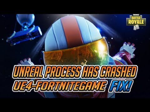 "FIX Fortnite Error ""An Unreal Process Crashed: UE4-FortniteGame"""