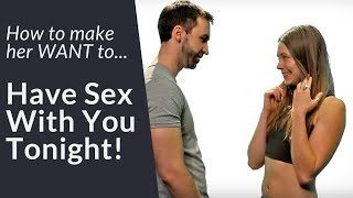 Video How To Make Her WANT To Sleep With You  |  5 Simple Steps To Get A Girl In Bed MP3, 3GP, MP4, WEBM, AVI, FLV November 2018