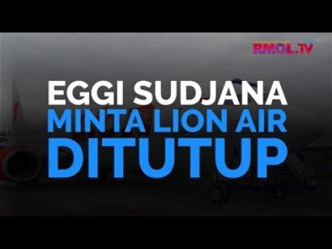 Eggi Sudjana Minta Lion Air Ditutup