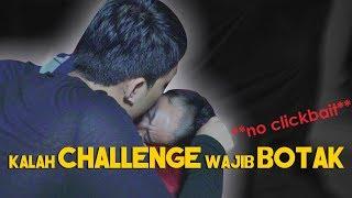 Video KALAH CHALLENGE WAJIB BOTAK **no clickbait** MP3, 3GP, MP4, WEBM, AVI, FLV Desember 2017