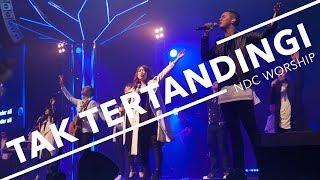 Tak Tertandingi ( Album Faith/NDC Worship Live Recording)