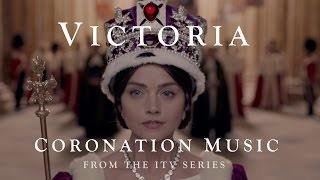 VICTORIA (The ITV Drama) - Official Coronation Music by Martin Phipps