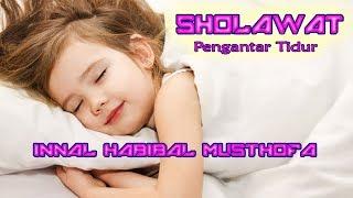 Video Shalawat Pengantar Tidur Anak || Innal Habibal Musthofa MP3, 3GP, MP4, WEBM, AVI, FLV Februari 2019