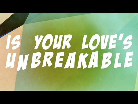 Unbreakable Lyric Video