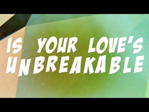 Unbreakable Lyric Video