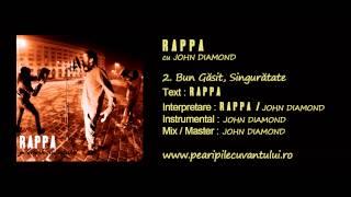 RAPPA - Bun Găsit, Singurătate (cu John Diamond)