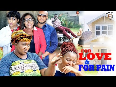 For Love & For Pain Season 2 - 2017 Latest Nigerian Nollywood Movie