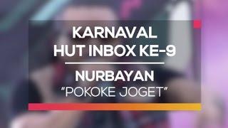 Nurbayan - Pokoke Joget (Karnaval HUT Inbox 9 Tahun)