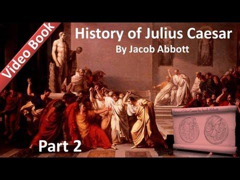 Part 2 - History of Julius Caesar Audiobook by Jacob Abbott (Chs 7-12)
