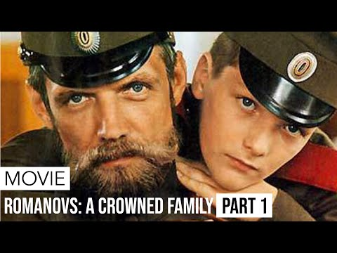 Movie | Romanovs: A Crowned Family | Part 1