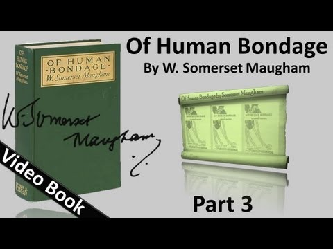 Video Part 03 - Of Human Bondage Audiobook by W. Somerset Maugham (Chs 29-39) download in MP3, 3GP, MP4, WEBM, AVI, FLV January 2017