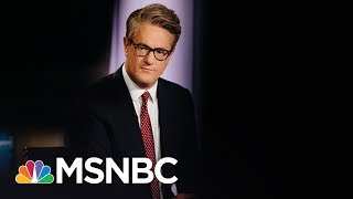 Joe: Republican Party 'Is Going Straight To Hell' | Morning Joe | MSNBC