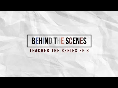 Behind The Scenes l Teacher The Series: ep.3