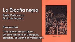 """Fragmento de """"La España Negra"""" (1899) – Émile Verhaeren y Darío de Regoyos"""