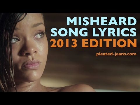 LYRICS - A compilation of misheard lyrics for some of the most played songs of 2013. Get a free audiobook: http://audible.com/pleatedjeans Song list: Eminem feat. Rih...