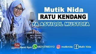 Video YA ASYIQOL MUSTOFA TERBARU MUTIK NIDA RATU KENDANG MP3, 3GP, MP4, WEBM, AVI, FLV November 2018