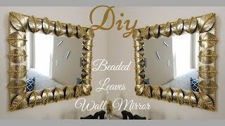 Diy Metallic Gold Wall Decor| Beaded Leaf Mirror Design!