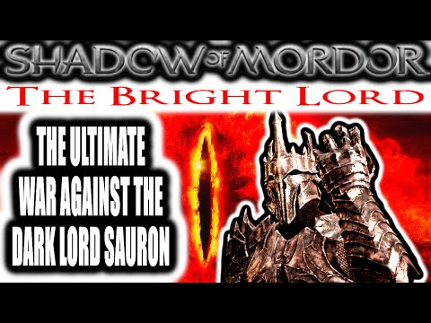 Middle Earth: Shadow of Mordor: The Bright Lord – THE ULTIMATE WAR AGAINST THE DARK LORD SAURON