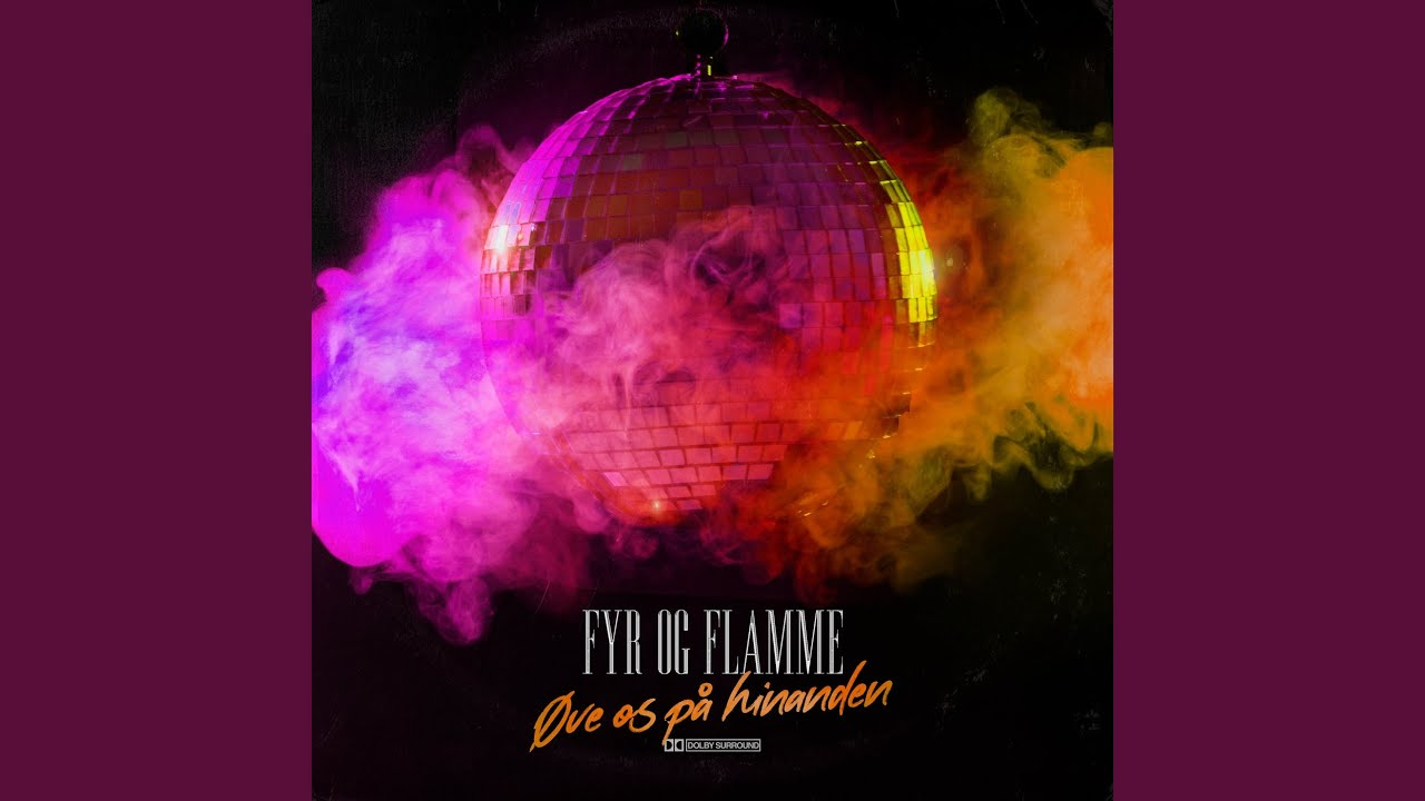 Fyr & Flamme - Øve Os På Hinanden (Taani 2021)