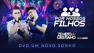 image of Zé Neto e Cristiano - POR NOSSOS FILHOS - DVD Um Novo Sonho